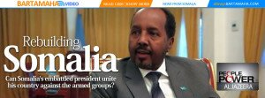 Can Somalia's embattled president unite his country against the armed groups - Bartamaha.com