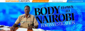 The Body Of The Deceased Somalia Police Chief  Flown To Nairobi  - Bartamaha.com
