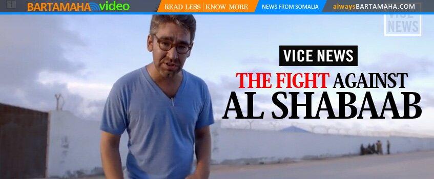 THE FIGHT AGAINST AL SHABAAB VICE NEWS