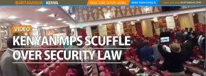 KENYAN MPS SCUFFLE OVER SECURITY LAW