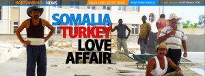 SOMALIA TURKEY LOVE AFFAIR