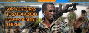 SOMALIA TURNS TO SAUDI ARABIA IN WAR AGAINST TERROR